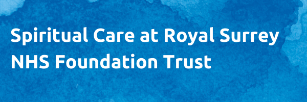 The words 'spiritual care at Royal Surrey NHS Foundation Trust' on a blue background