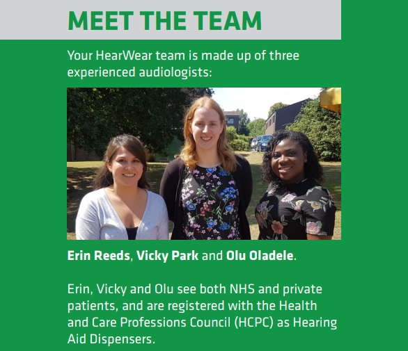 Pic of Audiology HearWear Team - Erin Reeds, Vicky Park and Old Oladele. The wording says 'Your HearWear team is made up of three experienced audiologists. Erin, Vicky and Old see both NHS and private patients, and are registered with the Health and Care Professions Council (HCPC) as Hearing Aid Dispensers.