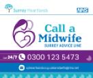 Call a Midwife Surrey Advice Line 0300 123 547