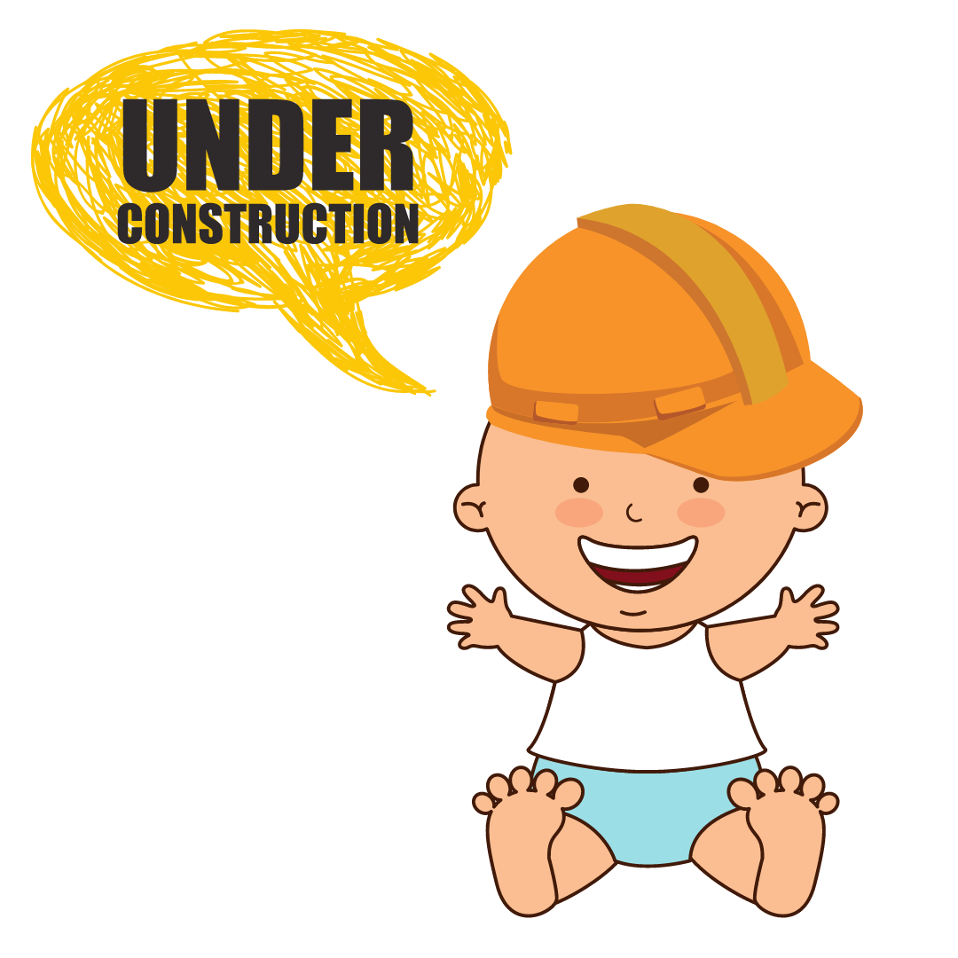 A cartoon baby wearing a hard hat, with a speech bubble saying 'Under construction'